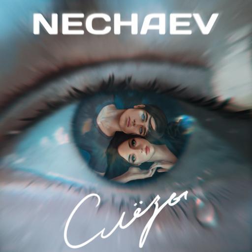 NECHAEV - Слёзы