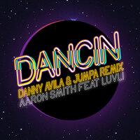 Aaron Smith - Dancin (Danny Avila & Jumpa Remix)