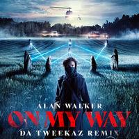 Alan Walker & Sabrina Carpenter feat Farruko - On My Way (Da Tweekaz Remix)