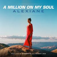Alexiane - A Million on My Soul (Radio Edit)