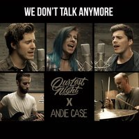 Andie Case feat. Our Last Night - We Don't Talk Anymore