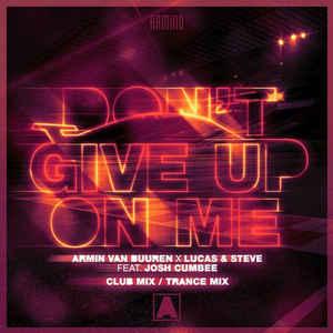Armin van Buuren x Lucas ft. Steve feat. Josh Cumbee - Don.t Give Up On Me (Trance Mix)