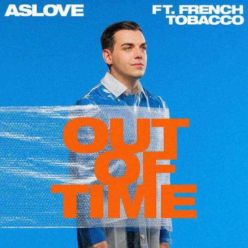 Aslove feat French Tobacco - Out Of Time