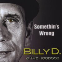 Billy D & The Hoodoos - Love Makes You Cry