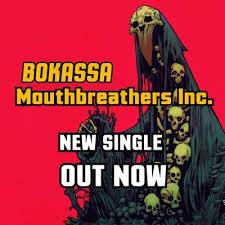 Bokassa - Mouthbreathers Inc.