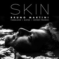 Bruno Martini & Timbaland feat. Mayra & Johnny Franco - Skin