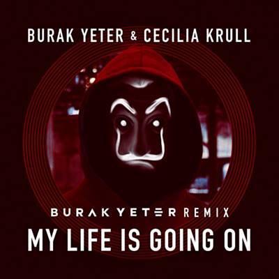 Burak Yeter feat Cecilia Krull - My Life Is Going On (Burak Yeter Remix)