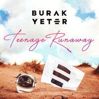 Burak Yeter - Teenage Runaway
