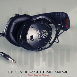 C-BooL - DJ Is Your Second Name ft. Giang Pham