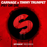 Carnage & Timmy Trumpet - Psy or Die