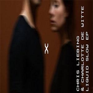 Chris Liebing & Charlotte De Witte - Liquid Slow