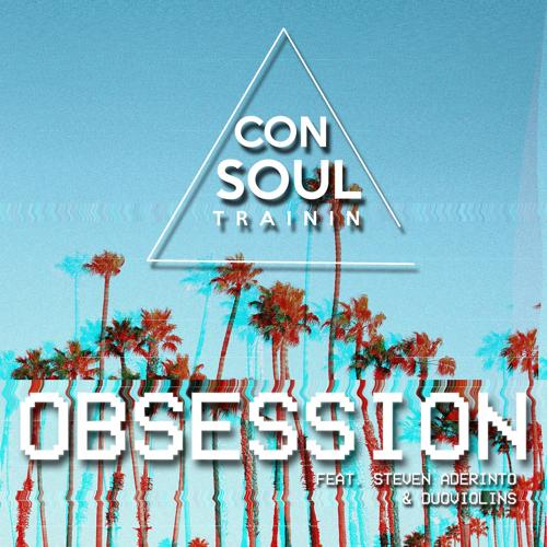 Consoul Trainin feat. Steven Aderinto and DuoViolins - Obsession