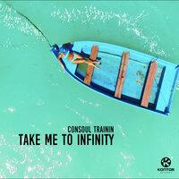 Consoul Trainin - Take Me to Infinity Radio Edit