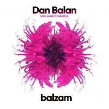 Dan Balan feat. Lusia Chebotina - Balzam (Бальзам)