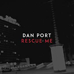 Dan Port - Rescue Me