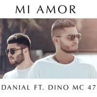 Danial feat. Dino MC 47 - MI AMOR