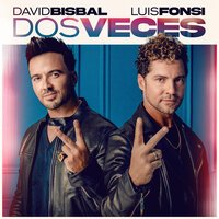 David Bisbal feat. Luis Fonsi - Dos Veces