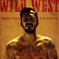 Dennis Lloyd - Wild West