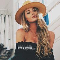 DJ Dark & Mentol feat. Georgia Alexandra - Supergirl (Extended Mix)