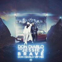 Don Diablo feat. Jessie J - Brave
