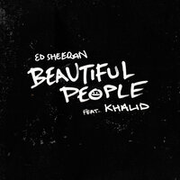 Ed Sheeran feat. Khalid - Beautiful People