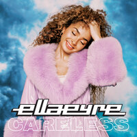 Ella Eyre - Careless