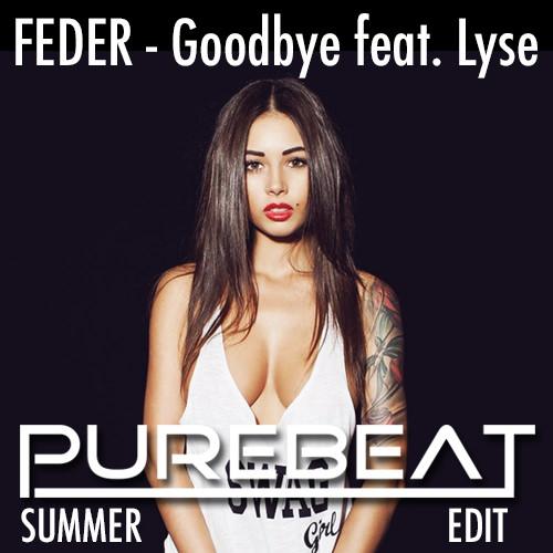 Feder - Goodbye Feat. Lyse (Purebeat Summer Edit)