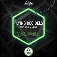 Flying Decibels feat. Lou-Marine - The Tone