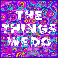 Foster The People - The Things We Do