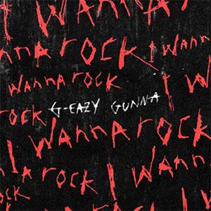 G-Eazy feat. Gunna - I Wanna Rock