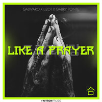 Galwaro & LIZOT feat. Gabry Ponte - Like A Prayer