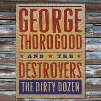 George Thorogood & The Destroyers - Howlin' For My Baby