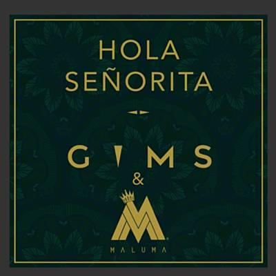 GIMS feat. Maluma - Hola Senorita