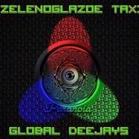 Global Deejays - Зеленоглазое Такси