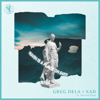 Greg Dela & Xad feat. Derrick Ryan - Heaven Is A Place On Earth