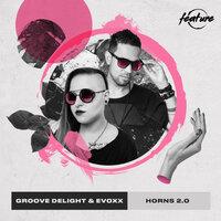 Groove Delight feat. Evoxx - Horns 2.0
