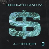 HEDEGAARD feat. CANCUN? - All Designer