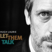 Hugh Laurie - You Don't Know My Mind