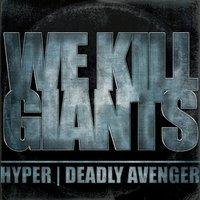Hyper feat. Deadly Avenger - We Kill Giants