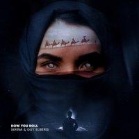 Iarina feat Guy Elberg - How You Roll (Robert Cristian Remix)