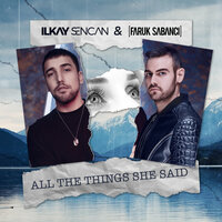Ilkay Sencan & Faruk Sabanci - All The Things She Said