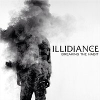 Illidiance - Breaking the Habit