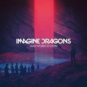 Imagine Dragons - Mad World