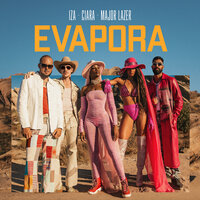 IZA feat. Ciara and Major Lazer - Evapora