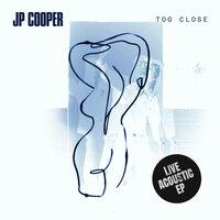 JP Cooper - Too Close (Live Acoustic Version)