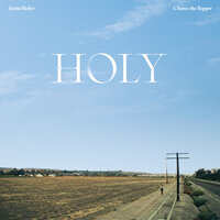 Justin Bieber feat. Chance The Rapper - Holy