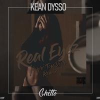 KEAN DYSSO - Real Eyez (Payin' Top Dolla Remix)