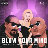Luca Dayz feat. Snoop Dogg & Тина Кароль & L.O.E. - Blow Your Mind