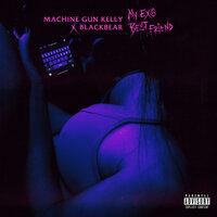 Machine Gun Kelly feat. blackbear - my ex's best friend
