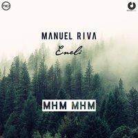 Manuel Riva & Eneli - Mhm Mhm (Radio Edit)
